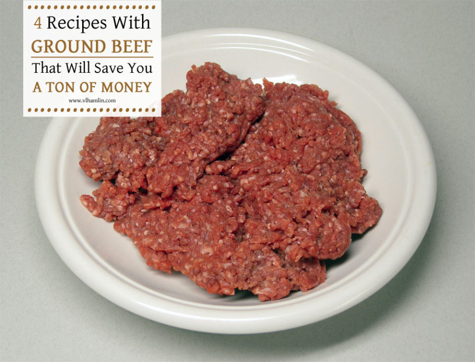 4 RECIPES WITH GROUND BEEF THAT WILL SAVE YOU A TON OF MONEY