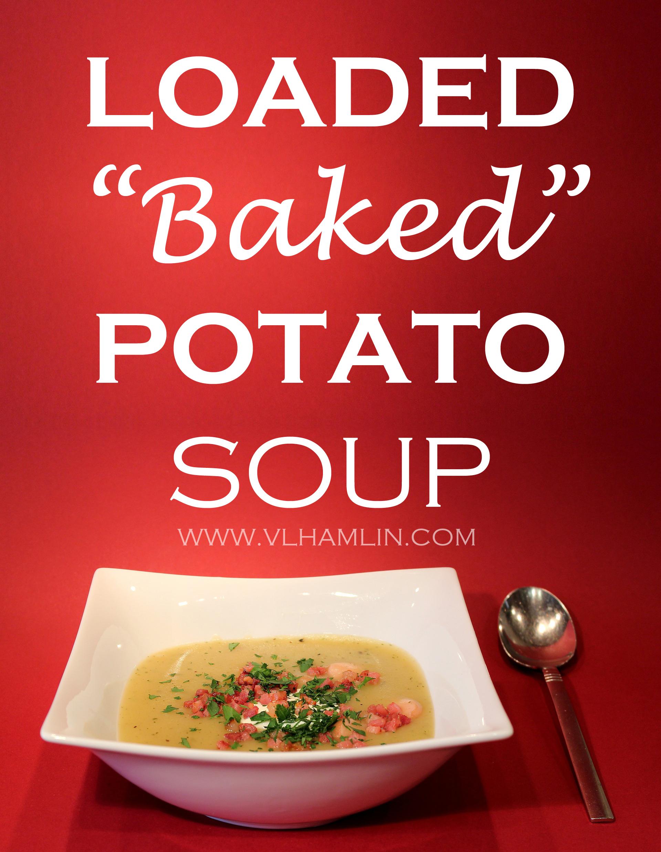 "Loaded ""Baked"" Potato Soup"