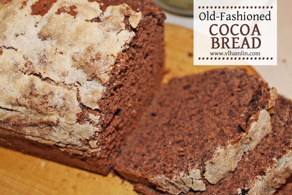 Old Fashioned Cocoa Bread