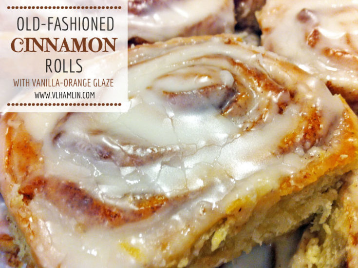 Old Fashioned Cinnamon Rolls with Vanilla Orange Glaze
