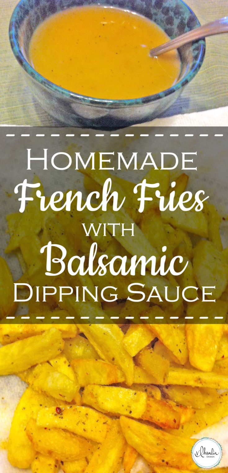 Homemade French Fries with Balsamic Dipping Sauce
