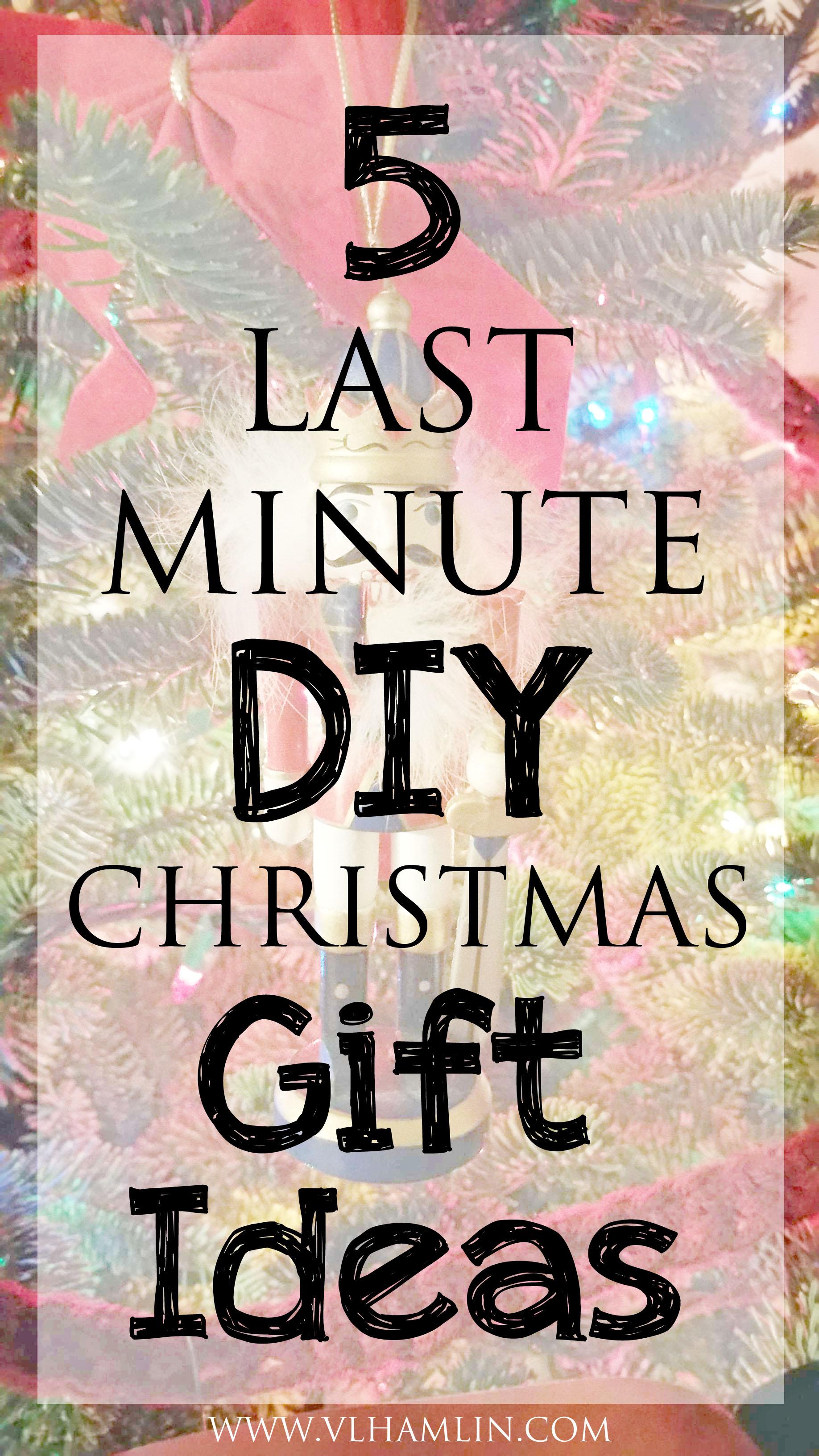 5 LAST MINUTE DIY CHRISTMAS GIFT IDEAS