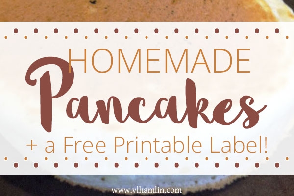 Homemade Pancakes and Free Label