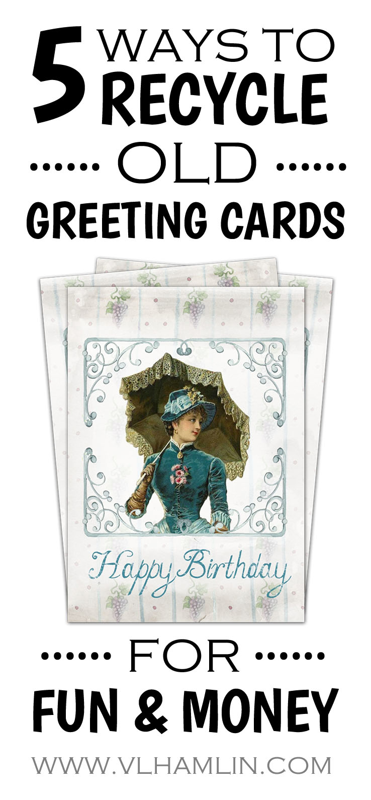 5 WAYS TO RECYCLE OLD GREETING CARDS FOR FUN AND PROFIT