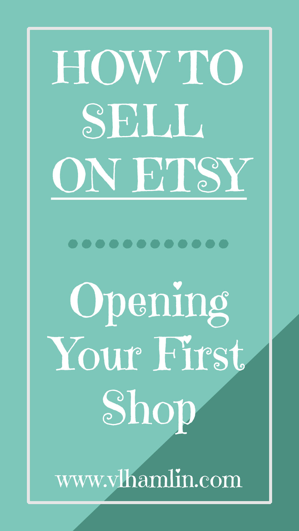 How to Sell on Etsy - Opening Your First Shop