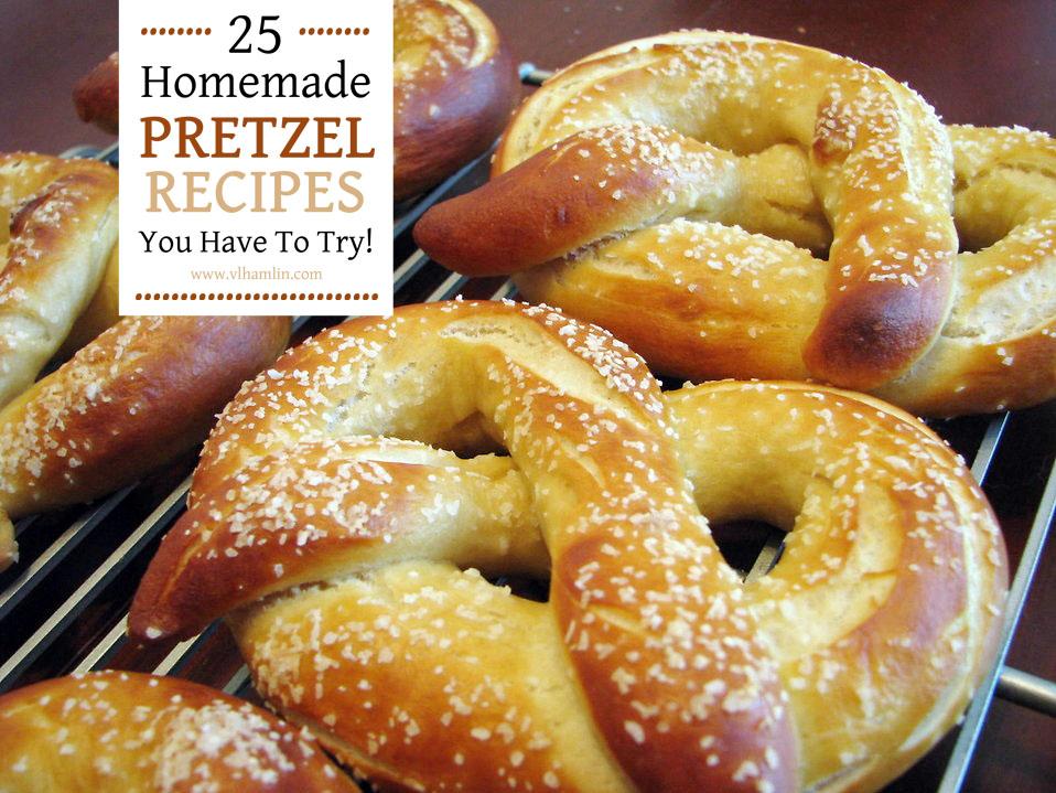 25 Homemade Pretzel Recipes