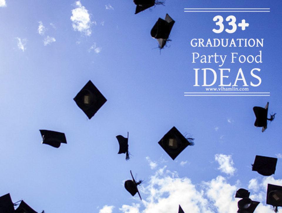 33 Graduation Party Food Ideas 2