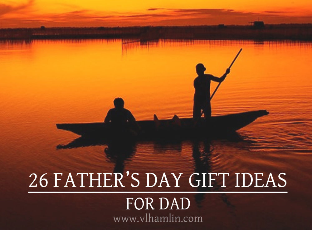 26 FATHERS DAY GIFT IDEAS FOR DAD 2