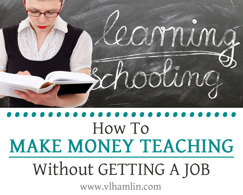 How to Make Money Teaching Without Getting a Job 3