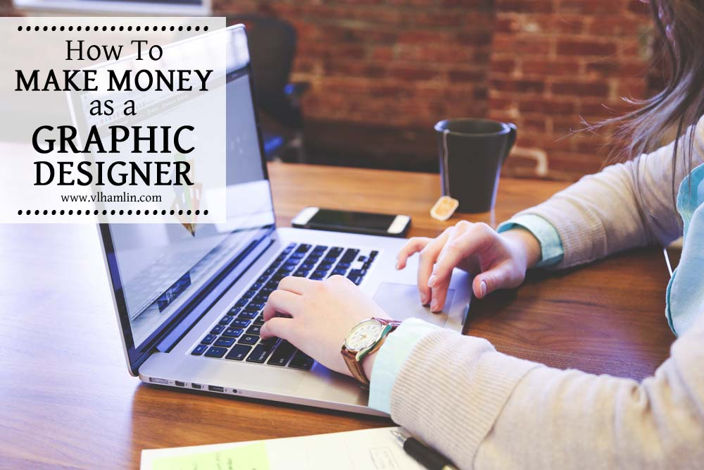 How to Make Money as a Graphic Designer - 1