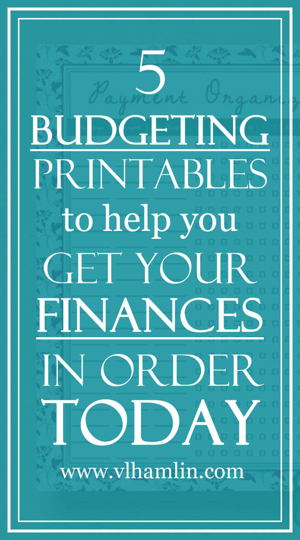 5 Budget Printables to Get Your Finances in Order Today