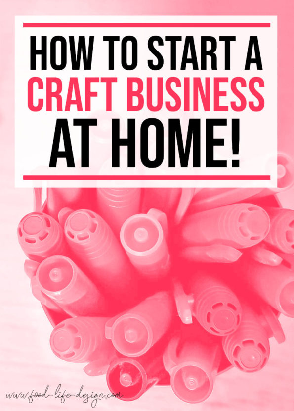 How to Start a Craft Business at Home - Food Life Design