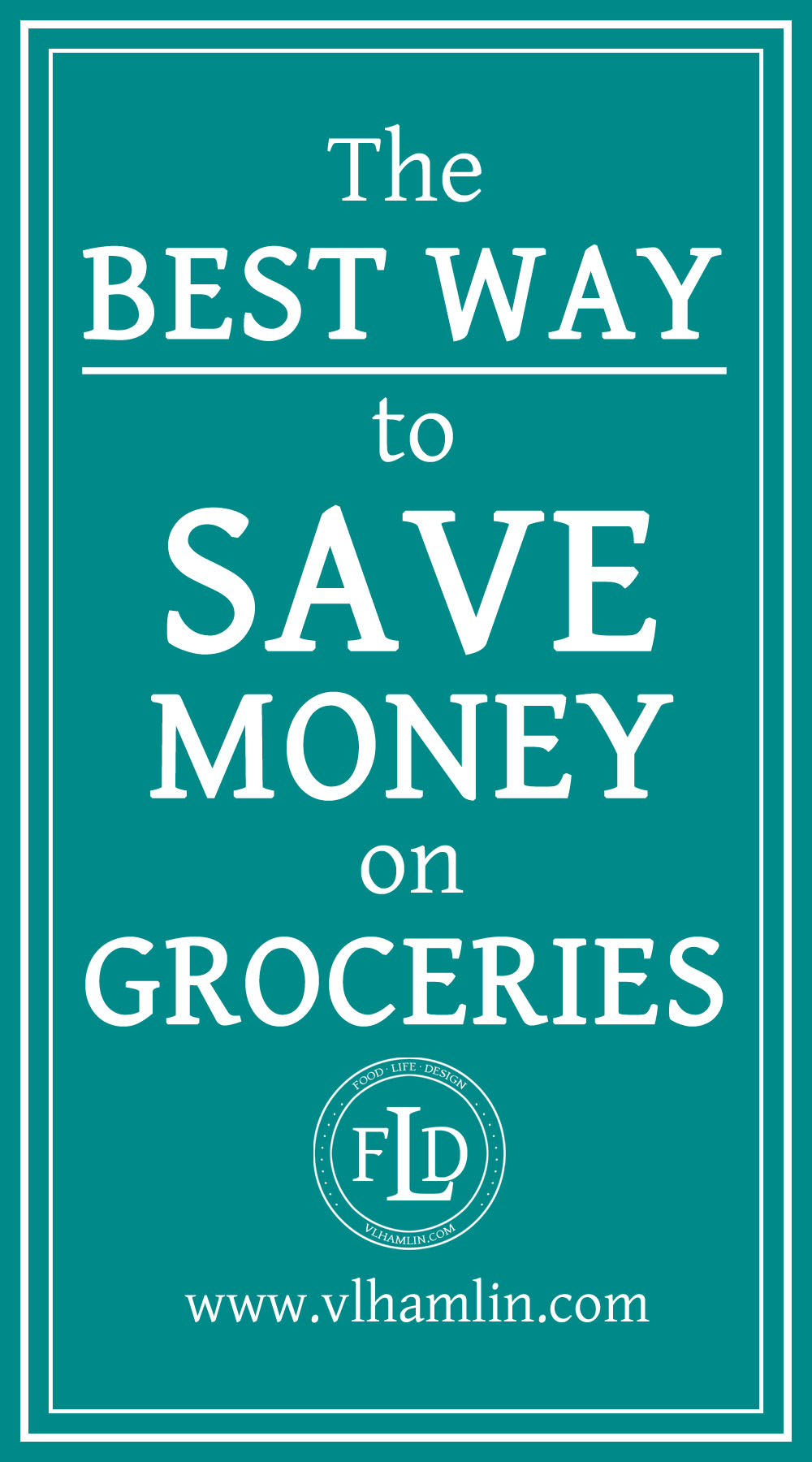 The Best Way to Save Money on Groceries