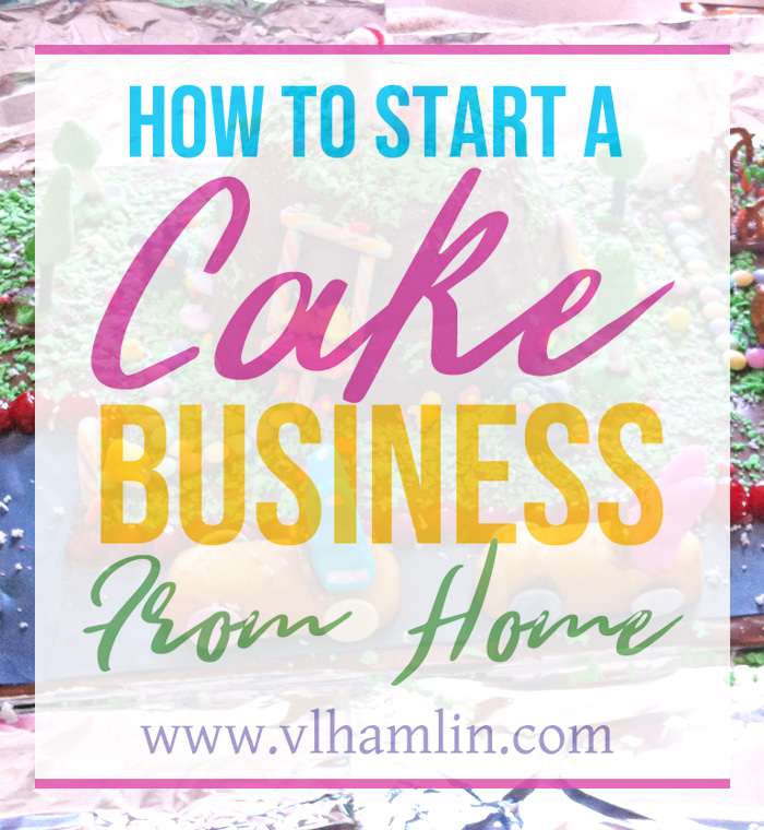 How to Start a Cake Business from Home