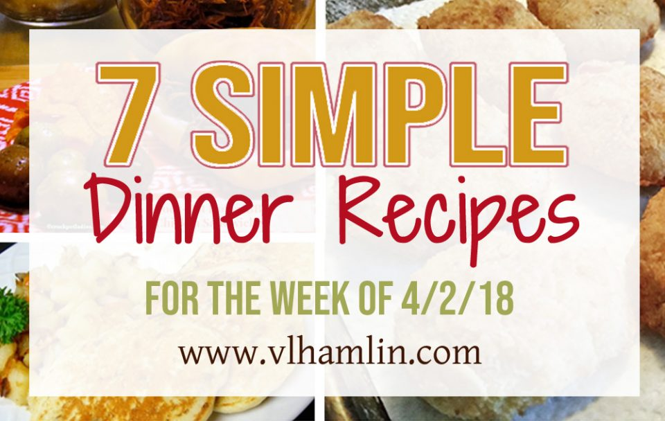7 Simple Dinner Recipes