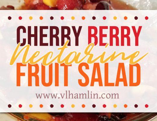 Cherry Berry Nectarine Fruit Salad