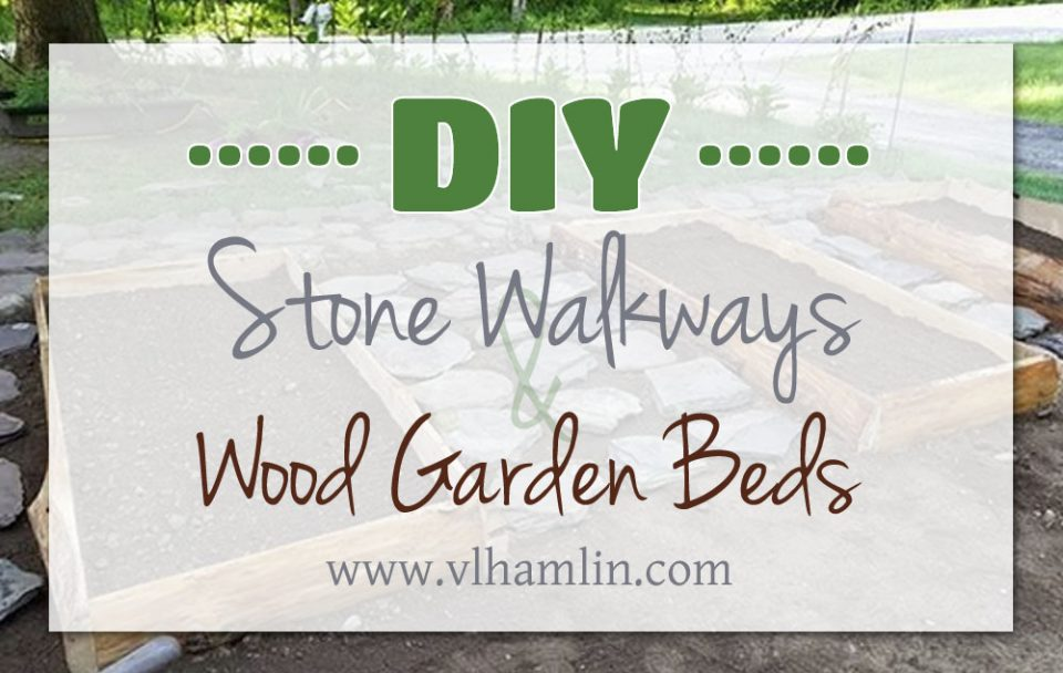 DIY Stone Walkways and Wood Garden Beds