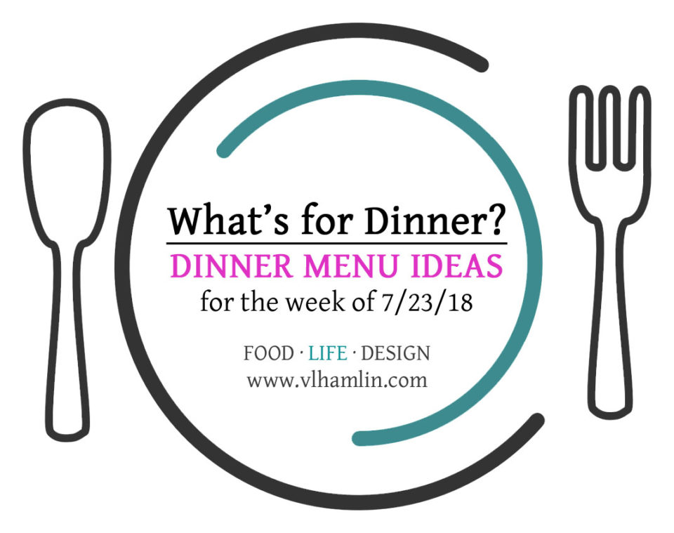DINNER MENU IDEAS 7-23-18