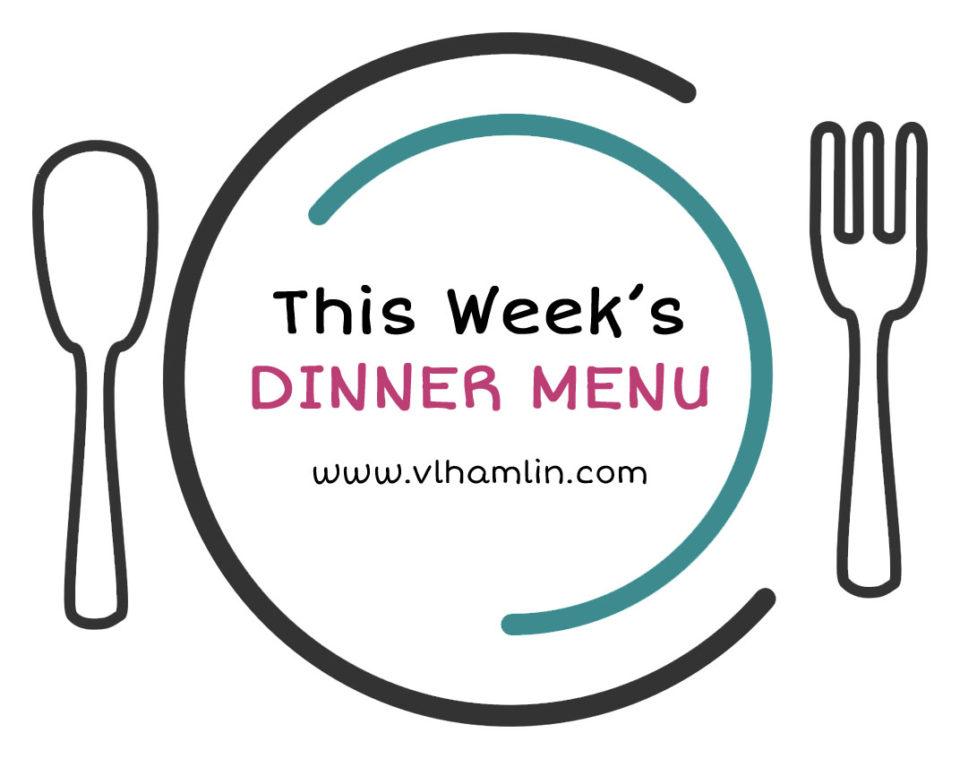 this weeks dinner menu