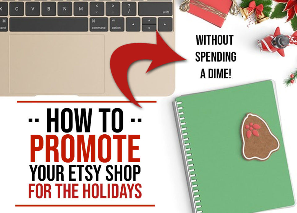 How to Promote Your Etsy Shop for the Holidays - Food Life Design