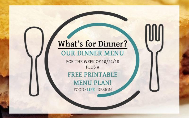 Free Printable Meal Plan + Our Dinner Menu 10-22-18