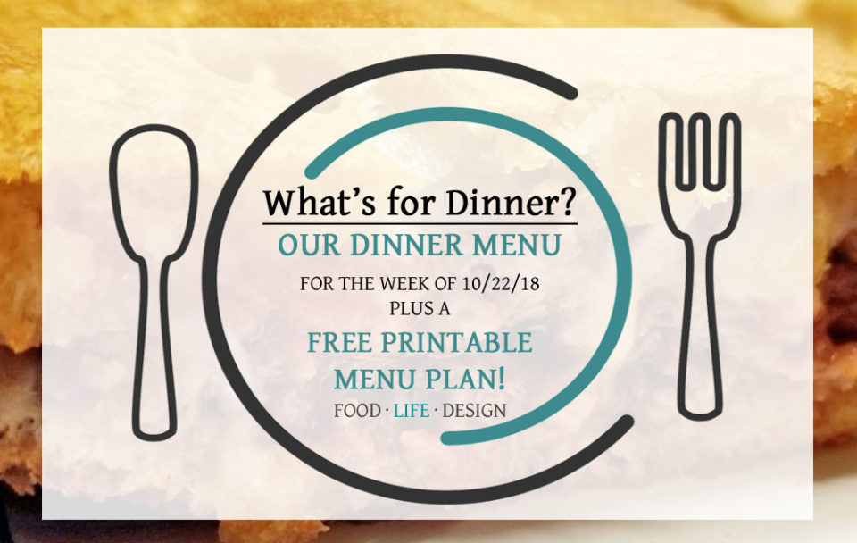 Free Printable Meal Plan + Our Dinner Menu 10-22-18