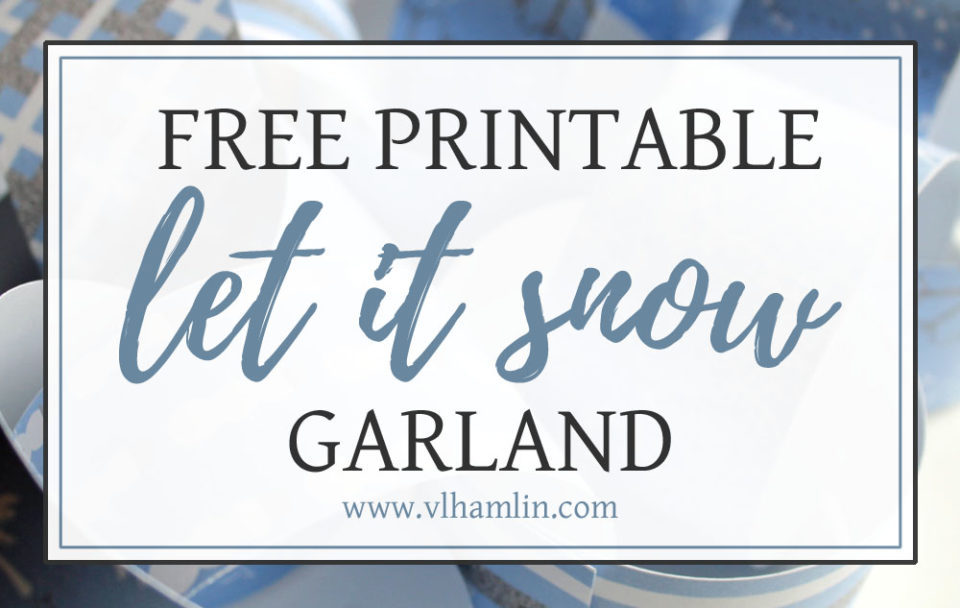 Free Printable Let It Snow Garland