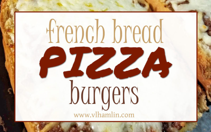French Bread Pizza Burgers