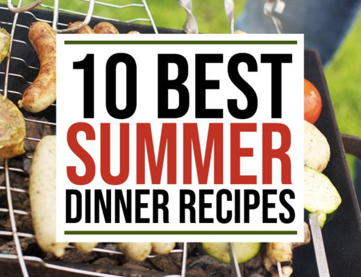 10 Best Summer Dinner Recipes To Save You Time and Money | Food Life Design