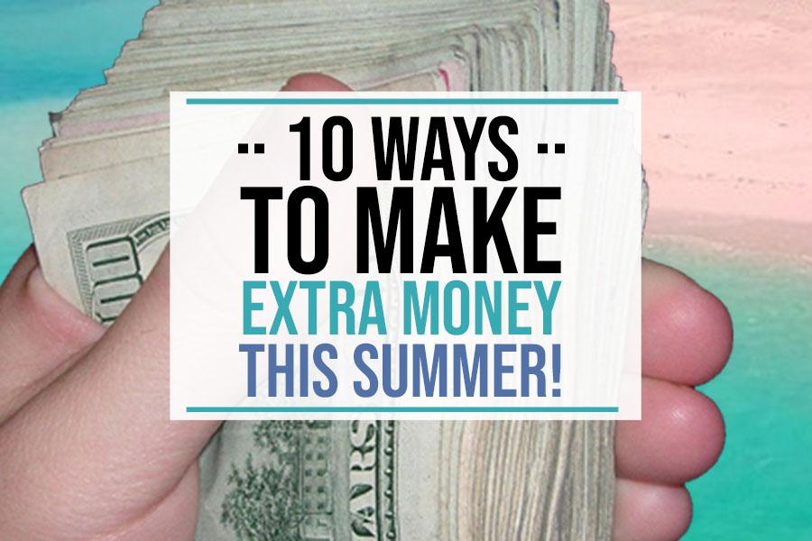 10 Ways to Make Extra Money This Summer