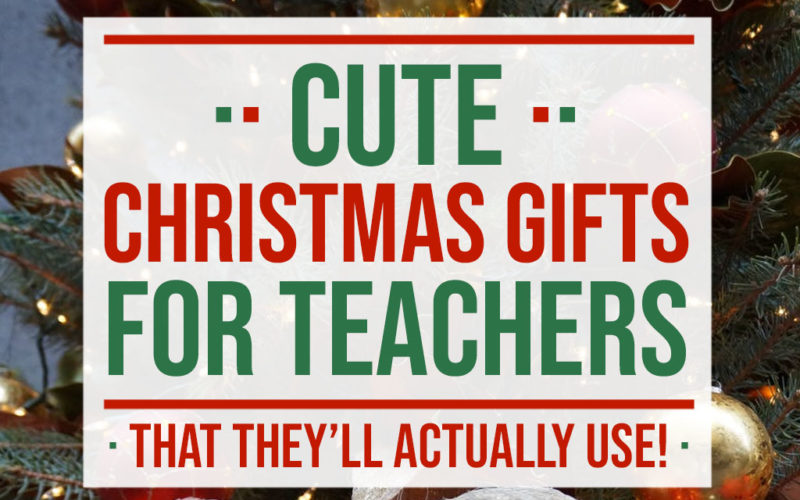 28 Cute Christmas Gifts for Teachers That They'll Actually Use! | Food Life Design
