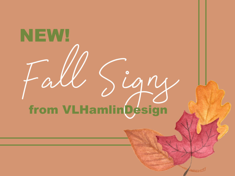 New Fall Signs from VLHamlinDesign