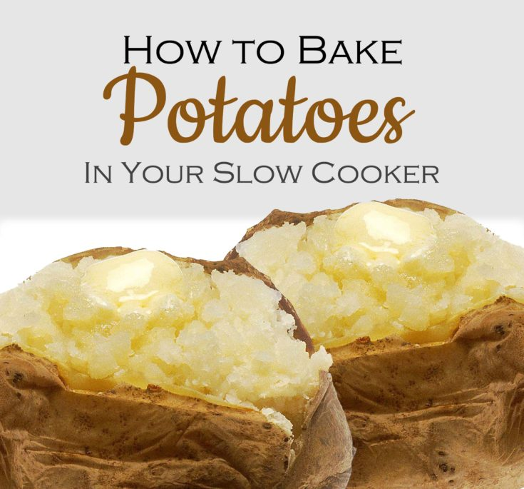 How to Bake Potatoes In Your Slow Cooker