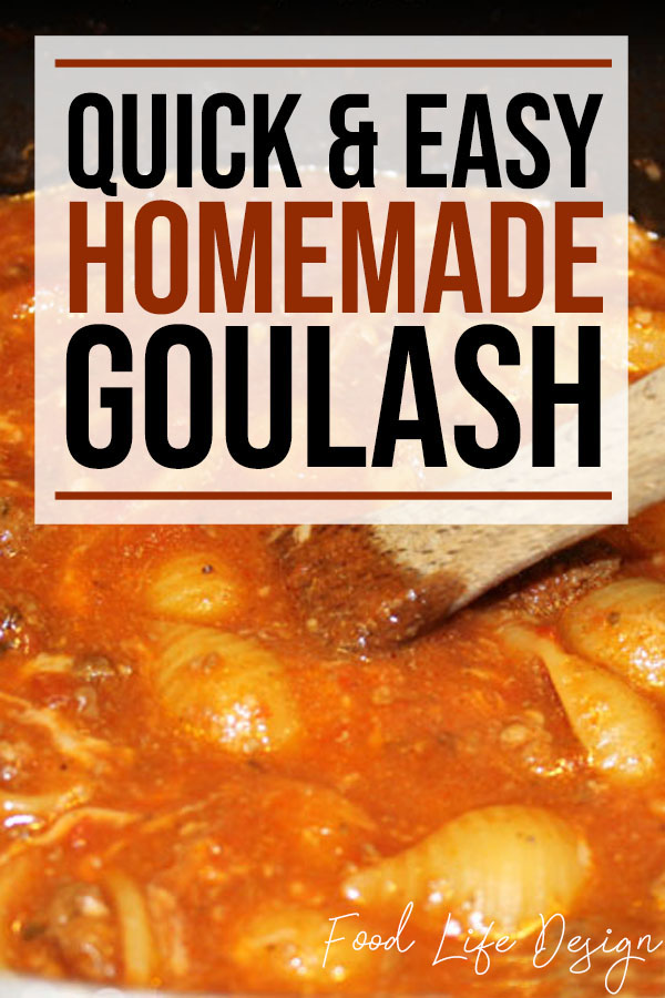 Homemade Goulash Recipe - Food Life Design