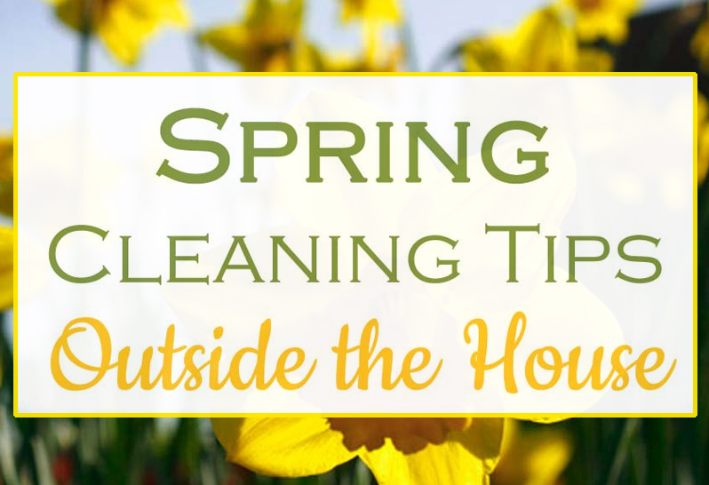Spring Cleaning Tips - Outside the House
