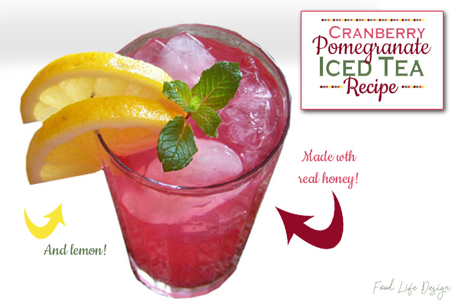 Homemade Cranberry Pomegrante Iced Tea - Food Life Design