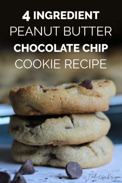 4 Ingredient Peanut Butter Chocolate Chip Cookie Recipe - Food Life Design