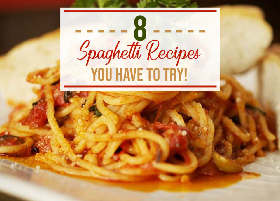 Spaghetti Recipes You Have to Try - Food Life Design