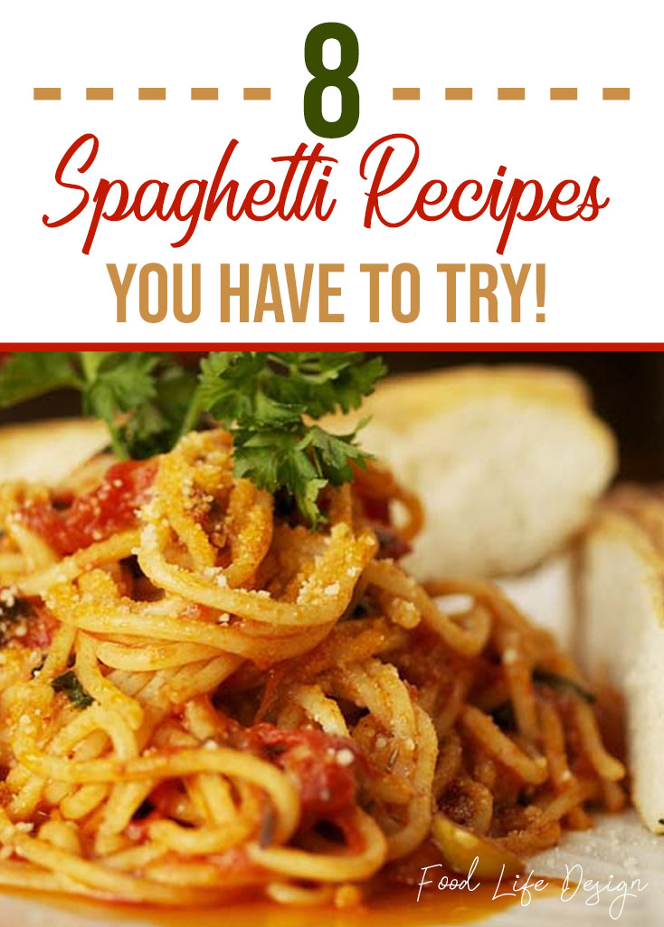 8 Spaghetti Recipes You Have to Try - Food Life Design