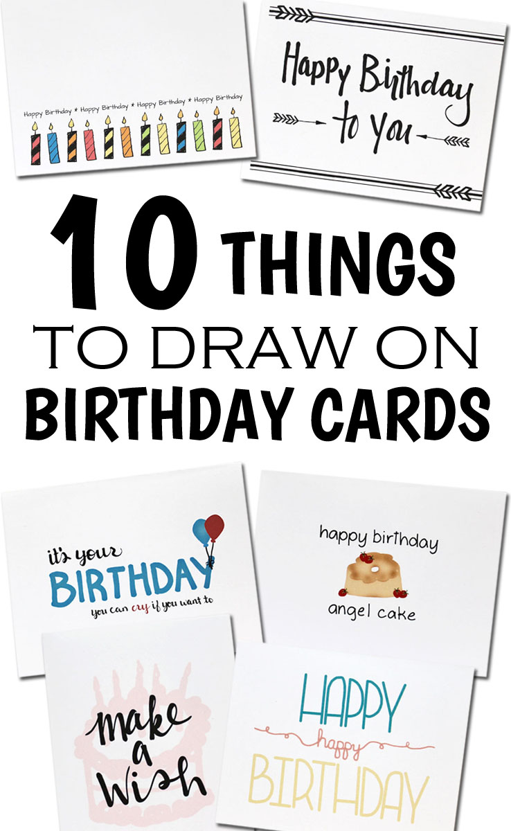 10 THINGS TO DRAW ON BIRTHDAY CARDS