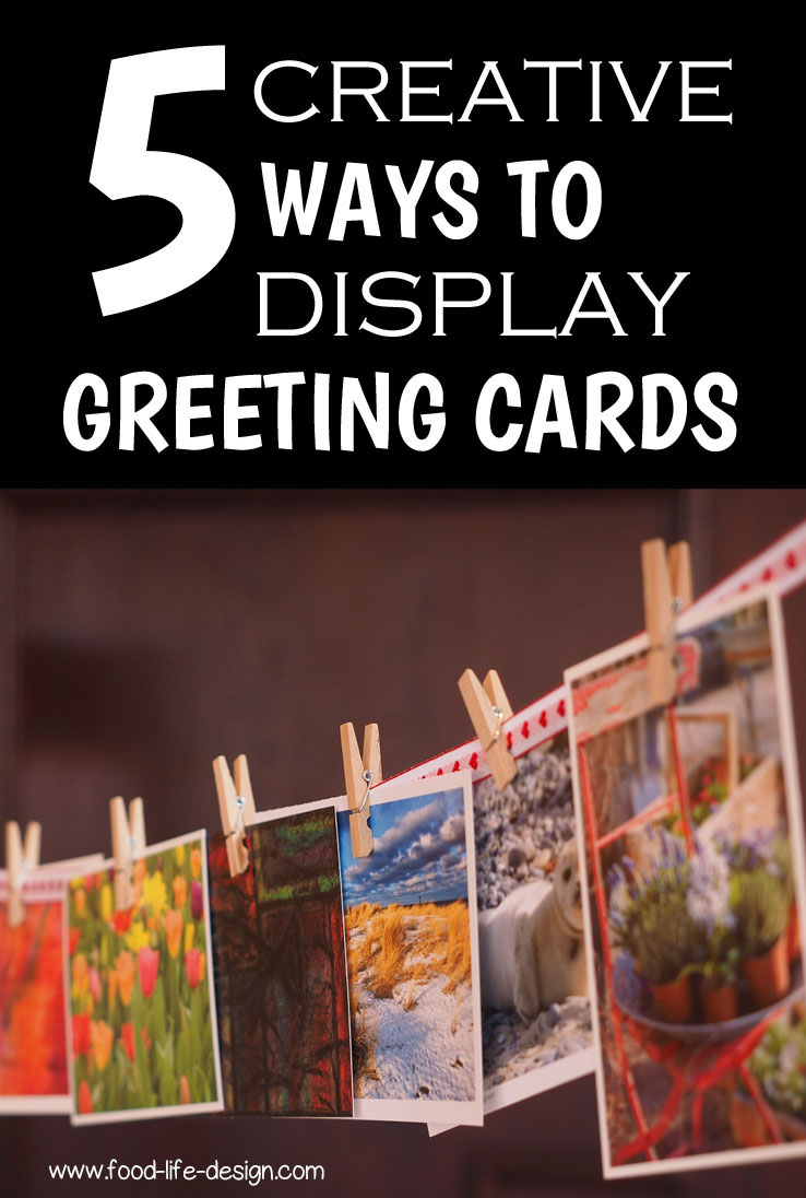 5 Creative Ways to Display Greeting Cards - Food Life Design