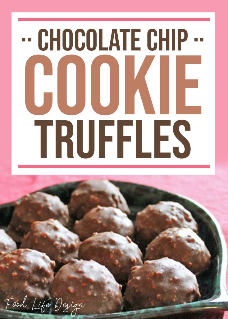 Chocolate Chip Cookie Truffles for Valentine's Day - Food Life Design