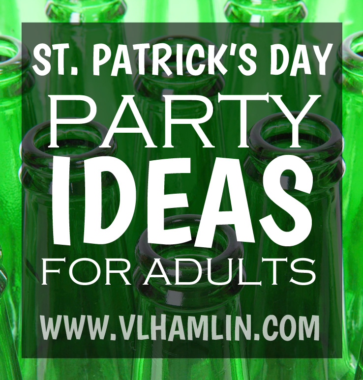 ST PATRICKS DAY PARTY IDEAS FOR ADULTS