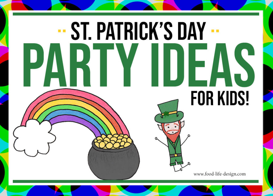 St Patricks Day Party Ideas for Kids 2 - Food Life Design