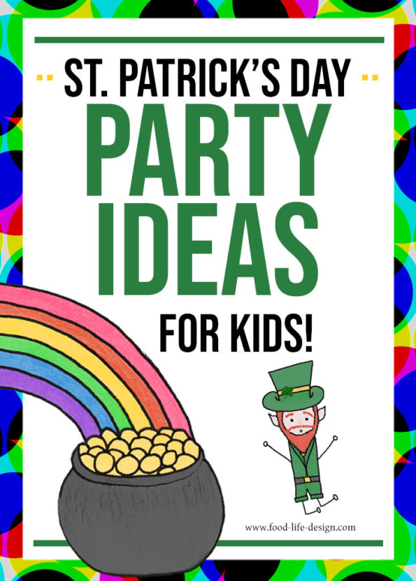 St Patricks Day Party Ideas for Kids - Food Life Design