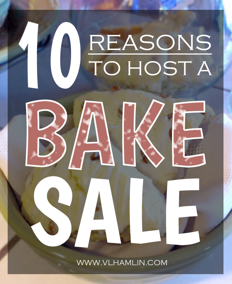 10 Reasons to Host a Bake Sale