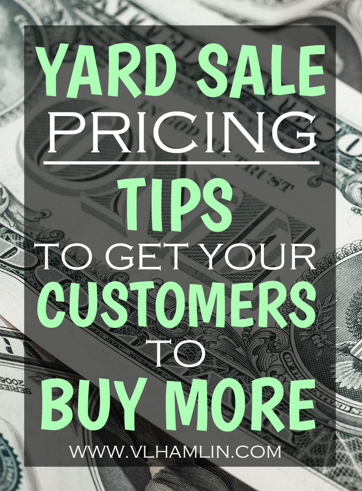 Yard Sale Pricing: Tips to Get Your Customers to Buy More