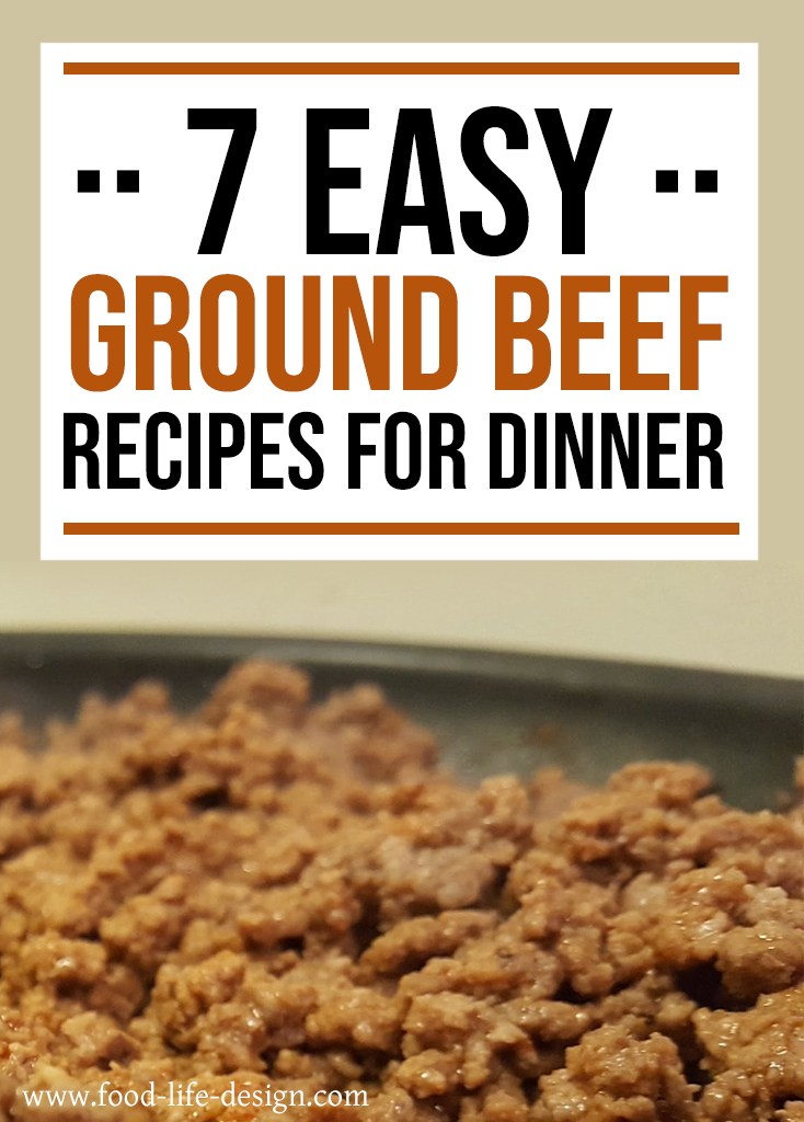 7 Easy Ground Beef Recipes for Dinner Tonight - Food Life Design