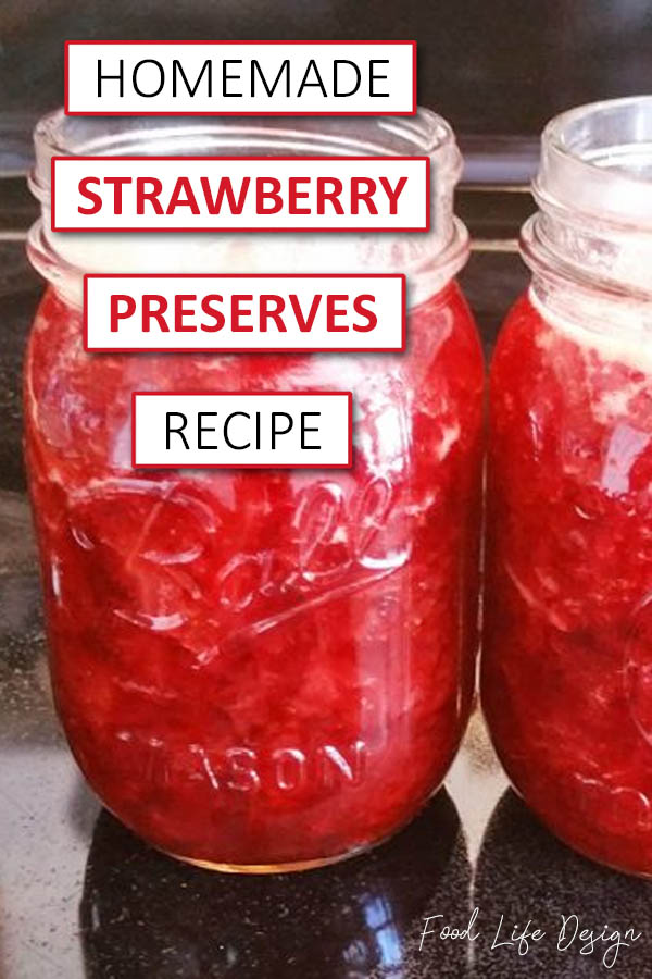 Homemade Strawberry Preserves Recipe - Food Life Design