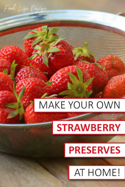 Make Your Own Strawberry Preserves at Home - Food Life Design